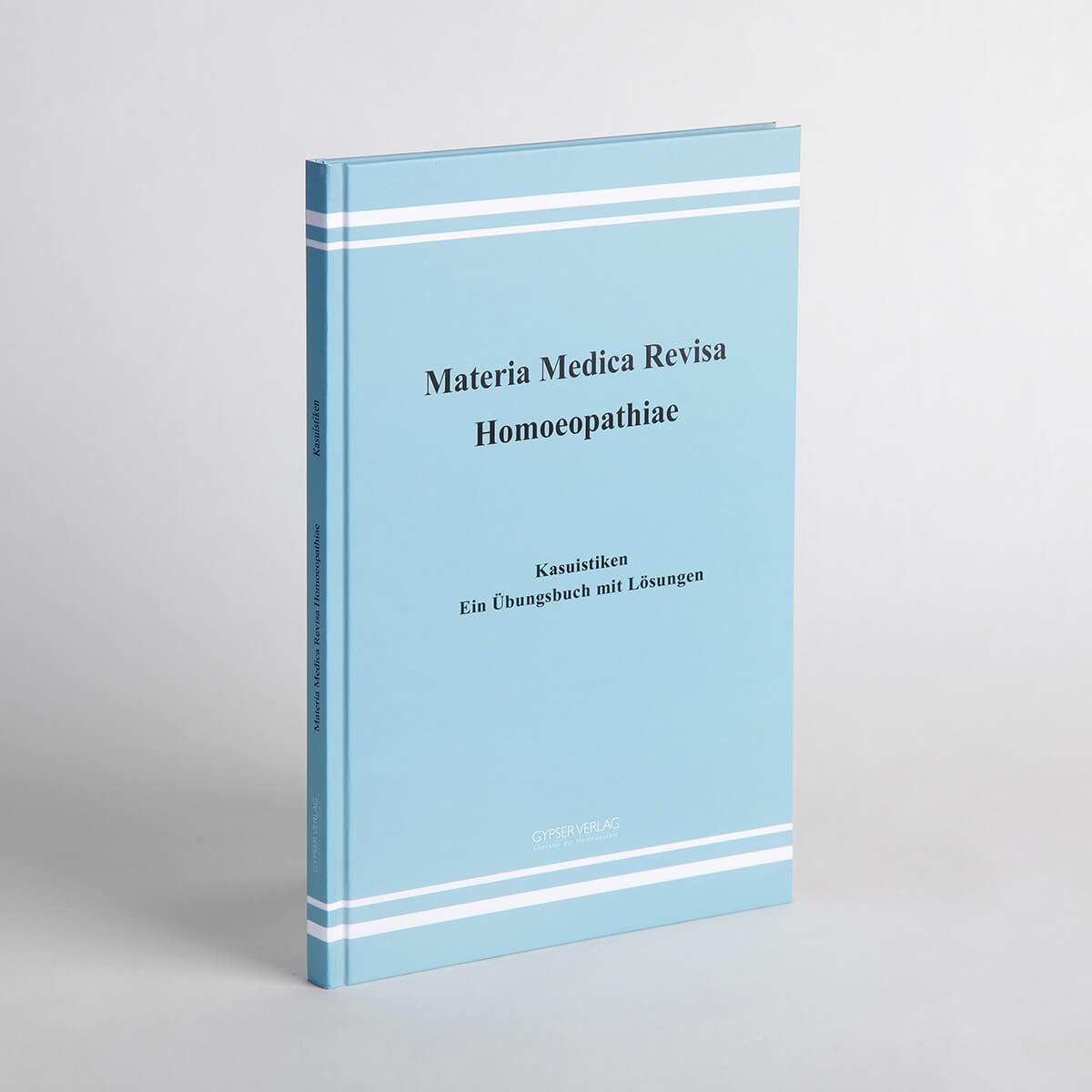 Materia medica revisa homoeopathiae-Kasuistiken – ein Übungsbuch mit Lösungen